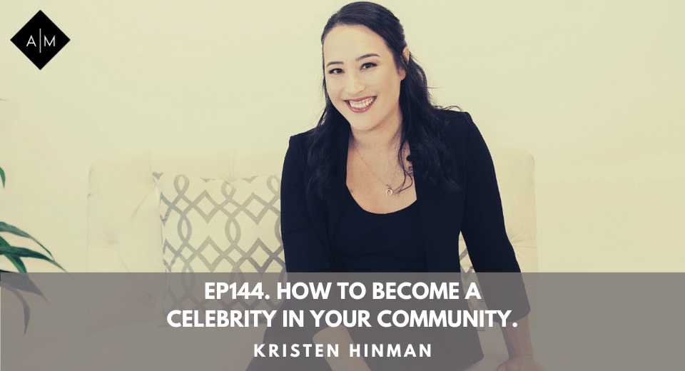 Ep144. How To Become A Celebrity In Your Community. Kristen Hinman
