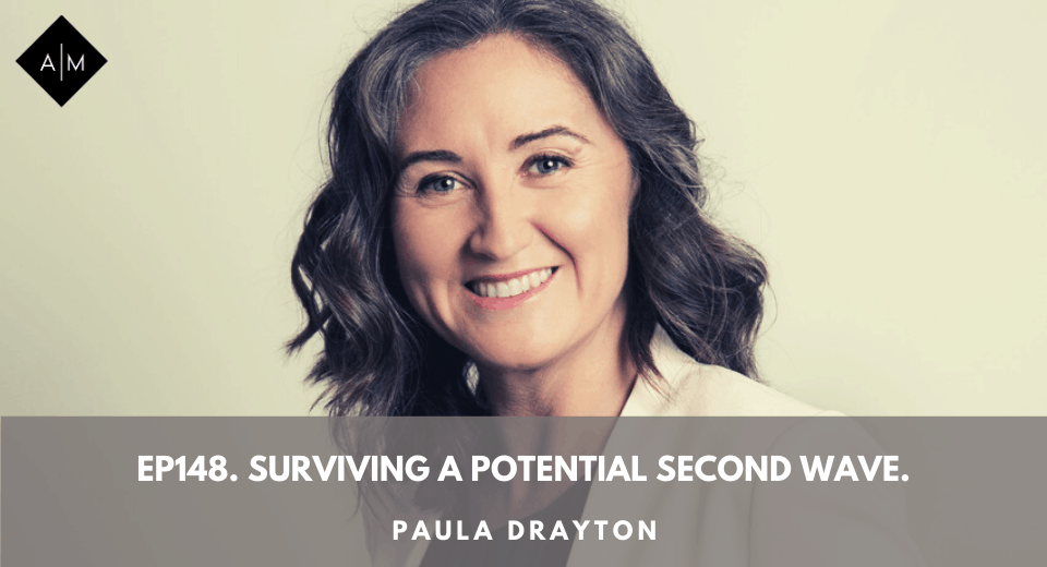Ep148. Surviving A Potential Second Wave. Paula Drayton