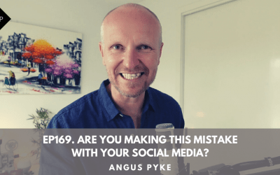 Ep169. Are You Making This Mistake With Your Social Media? Angus Pyke
