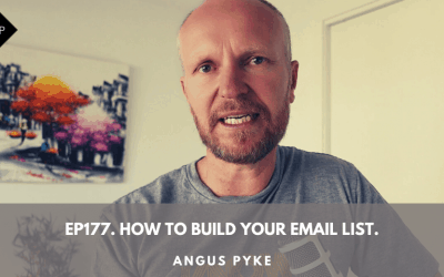 Ep177. How To Build Your Email List. Angus Pyke