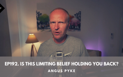 Ep192. Is This Limiting Belief Holding You Back? Angus Pyke