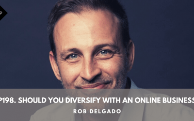Ep198. Should You Diversify With an Online Business? Rob Delgado