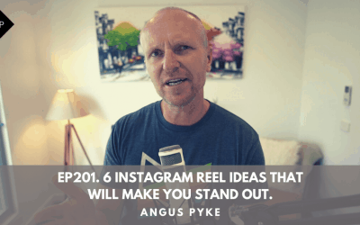 Ep201. 6 Instagram Reel Ideas That Will Make You Stand Out. Angus Pyke
