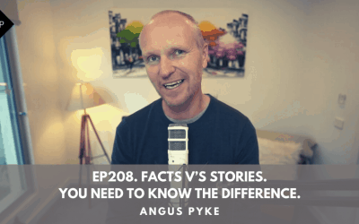Ep208. Facts V's Stories. You Need To Know The Difference. Angus Pyke