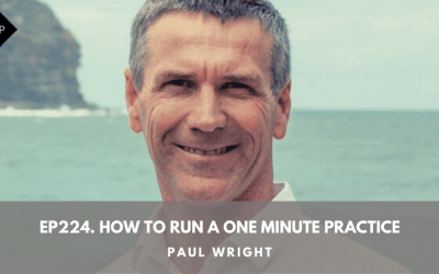 Ep224. How To Run A One Minute Practice. Paul Wright